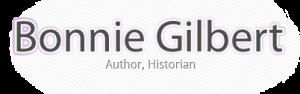 Bonnie Gilbert: Author, Historian, Bon Vivant