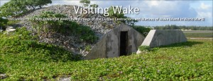 The Visit: Field research for BUILDING FOR WAR, the Epic Saga of the Civilian Contractors and Marines of Wake Island in World War II.