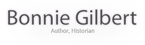Bonnie Gilbert: Author, Historian, Bon Vivant
